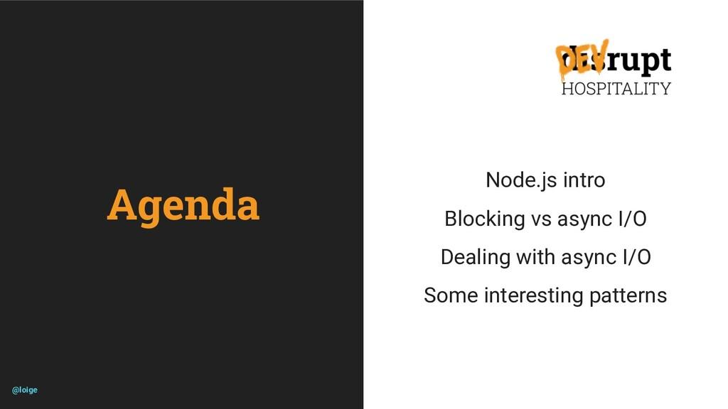 Agenda Node.js intro Blocking vs async I/O Deal...