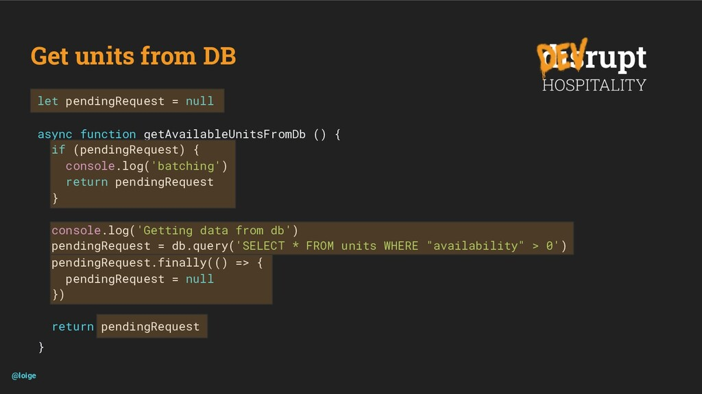 Get units from DB @loige let pendingRequest = n...