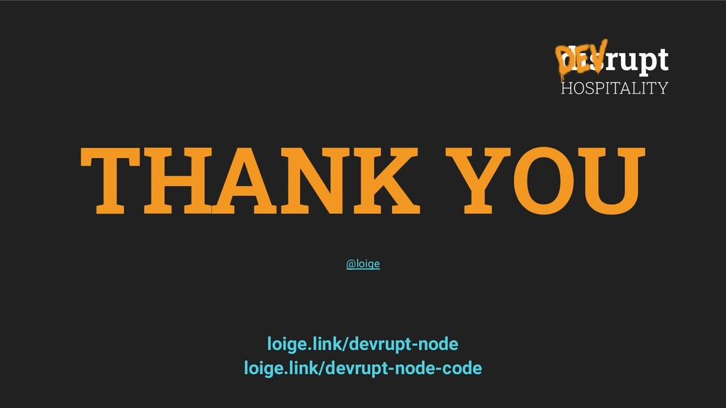 THANK YOU @loige loige.link/devrupt-node loige....