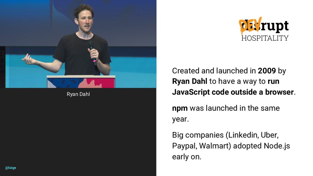 Ryan Dahl Created and launched in 2009 by Ryan ...