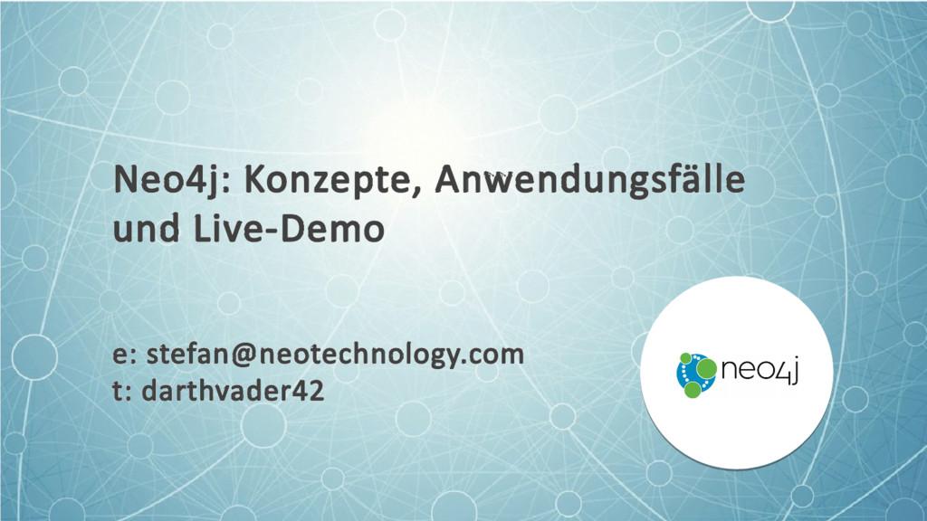 Neo4j: Konzepte, Anwendungsfälle und Live-Demo ...