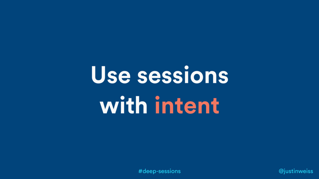 @justinweiss #deep-sessions Use sessions with i...