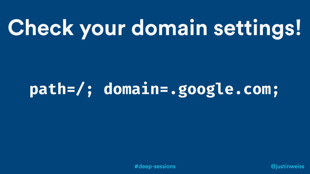 @justinweiss #deep-sessions Check your domain s...