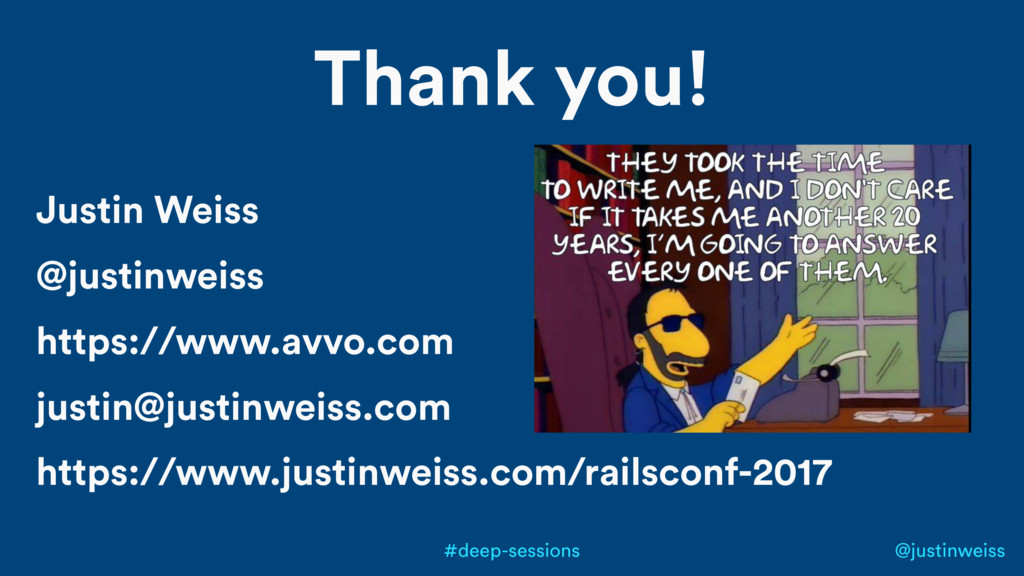 @justinweiss #deep-sessions Justin Weiss @justi...