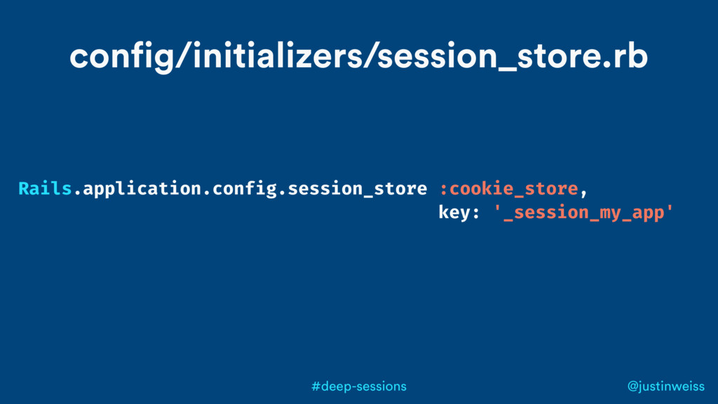 @justinweiss #deep-sessions Rails.application.c...