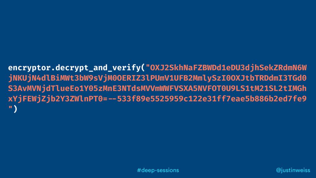 @justinweiss #deep-sessions encryptor.decrypt_a...