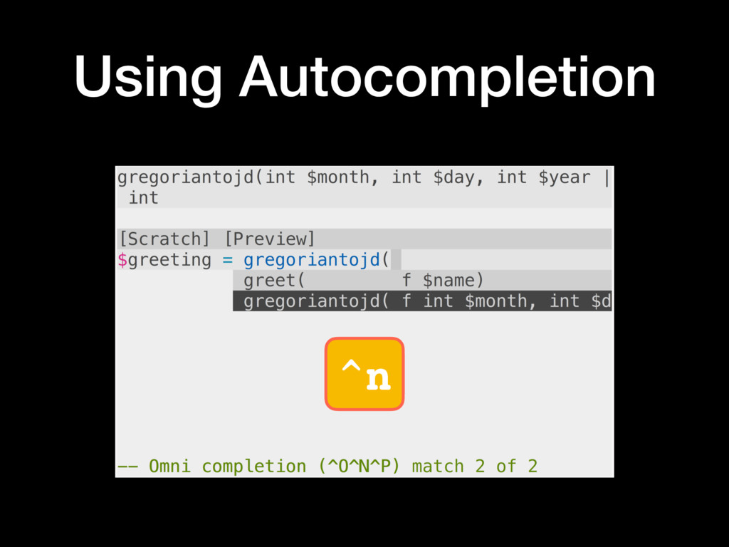 ^n Using Autocompletion