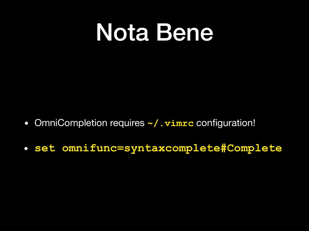 Nota Bene • OmniCompletion requires ~/.vimrc co...