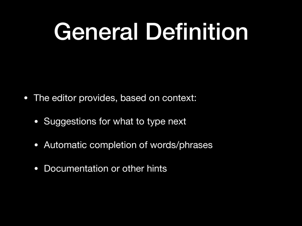 General Definition • The editor provides, based ...
