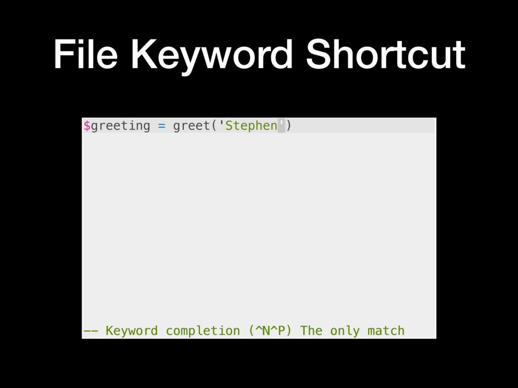 File Keyword Shortcut