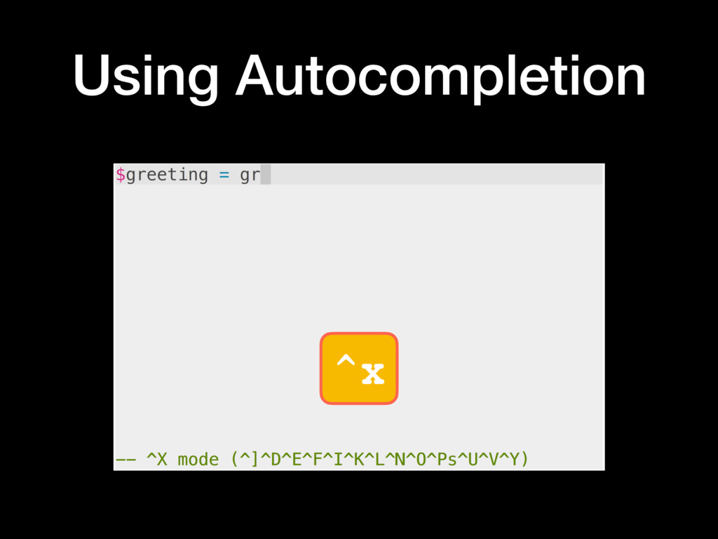 ^x Using Autocompletion