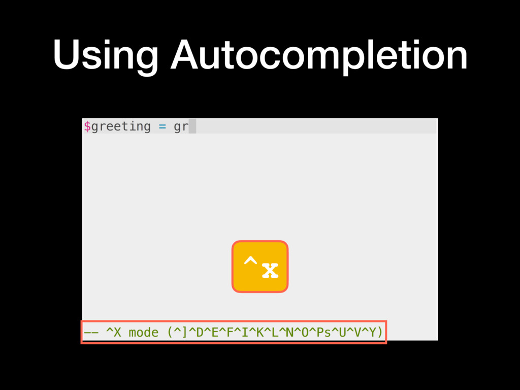 Using Autocompletion ^x