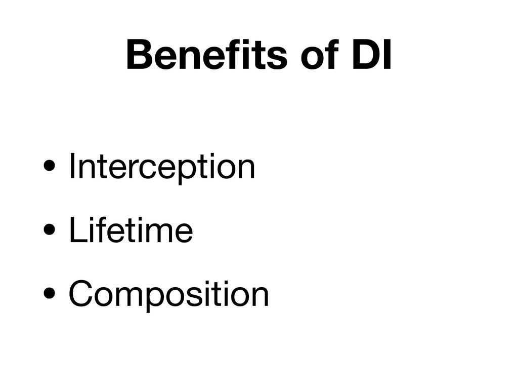 Benefits of DI • Interception  • Lifetime  • Com...