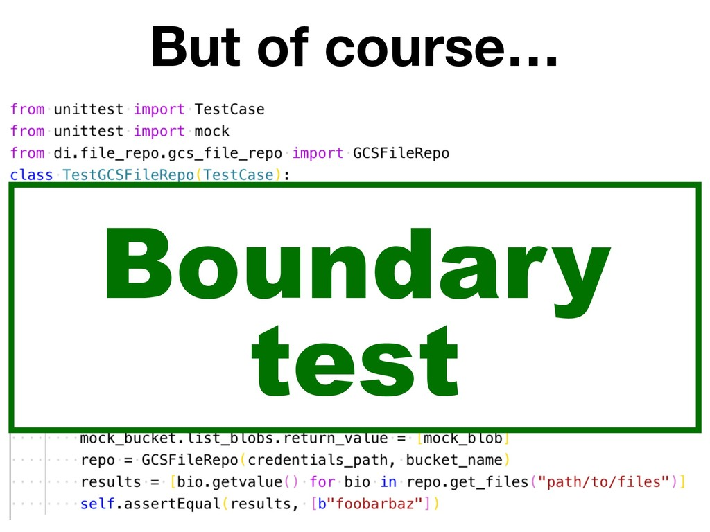 But of course… Boundary test