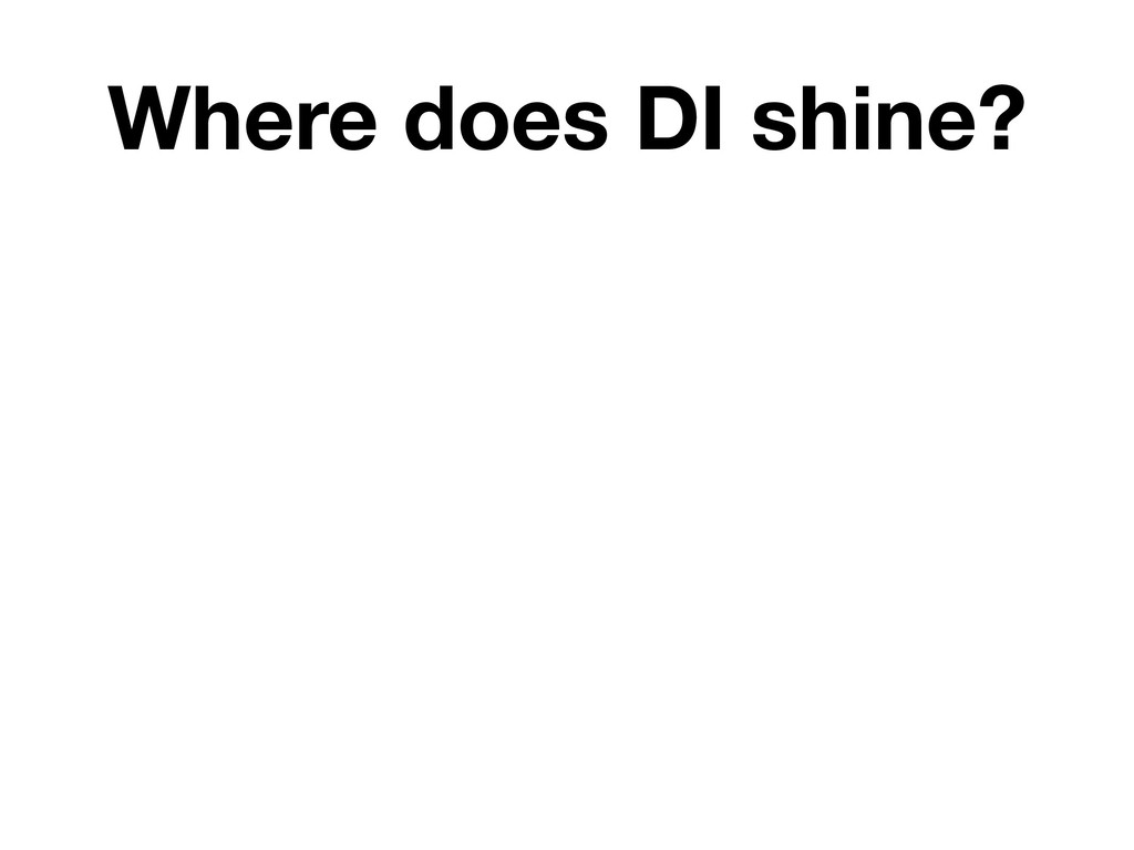 Where does DI shine?