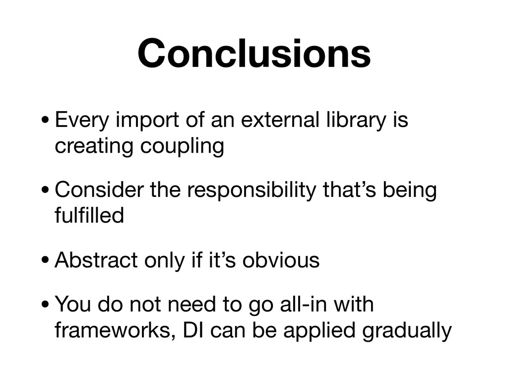 Conclusions •Every import of an external librar...