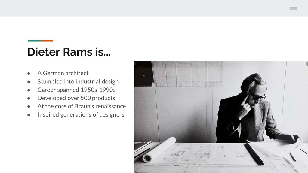 Dieter Rams is... ● A German architect ● Stumbl...