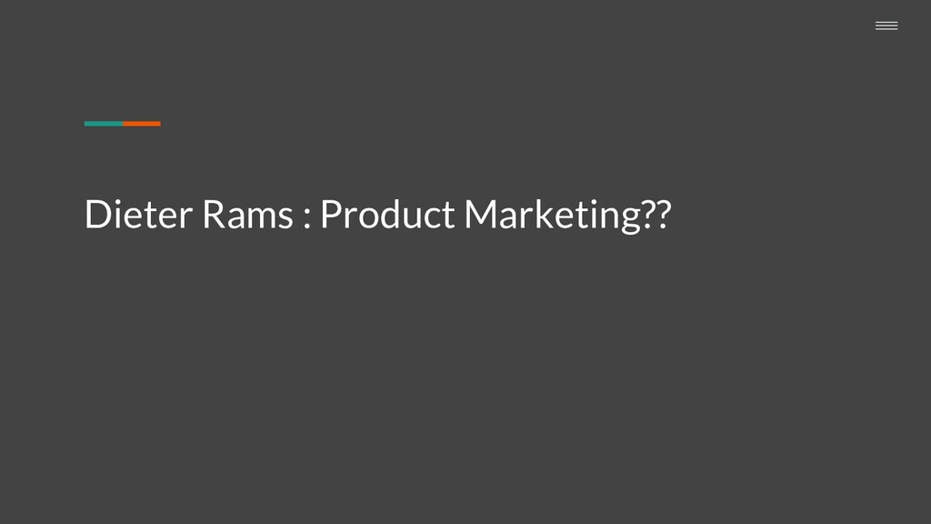 Dieter Rams : Product Marketing??