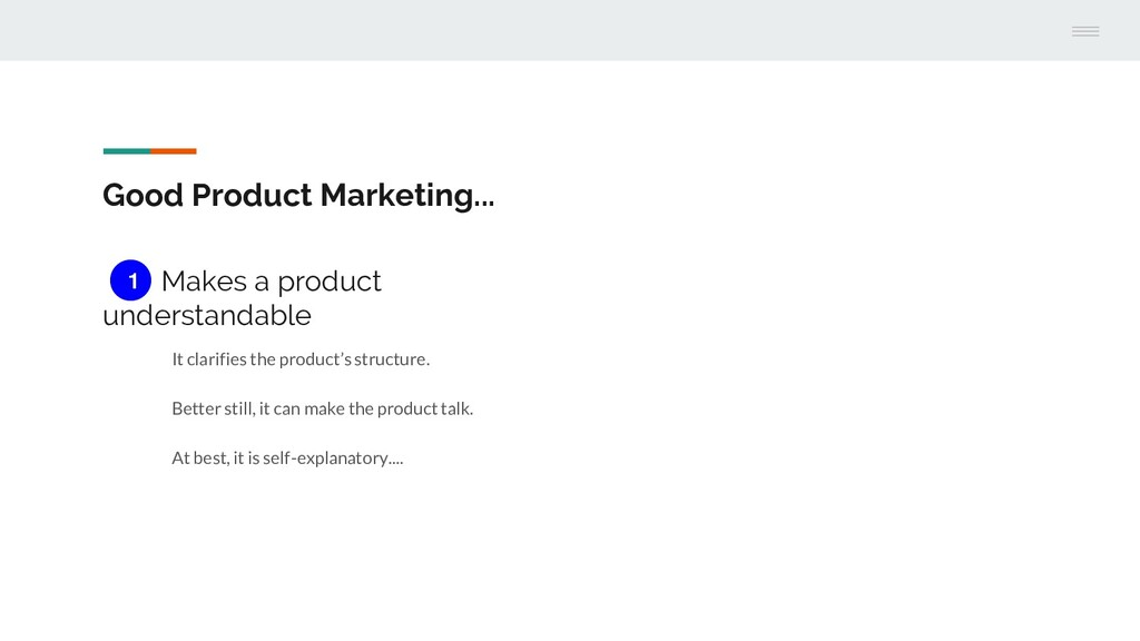 Good Product Marketing... Makes a product under...