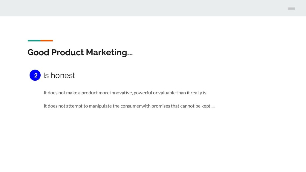 Good Product Marketing... Is honest It does not...