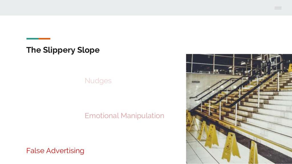 The Slippery Slope Nudges Emotional Manipulatio...