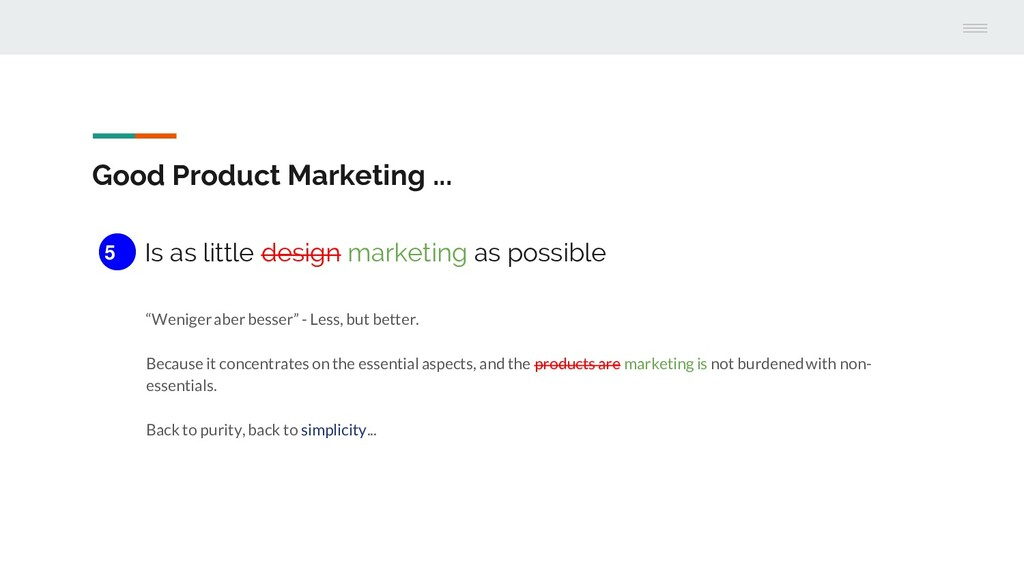 Good Product Marketing ... Is as little design ...