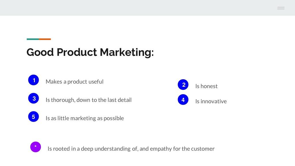 Good Product Marketing: 1 Makes a product usefu...