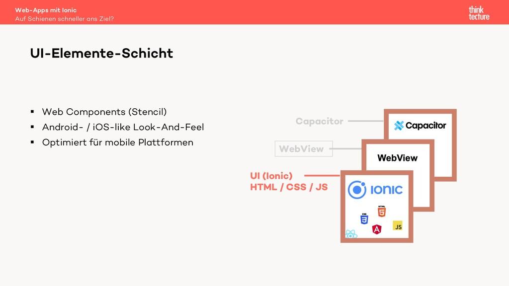 § Web Components (Stencil) § Android- / iOS-lik...