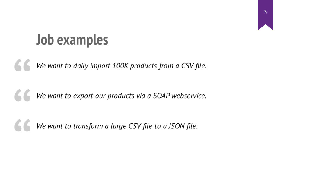 Job examples We want to daily import 100K produ...