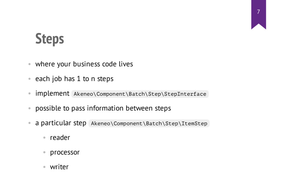 Steps • where your business code lives • each j...