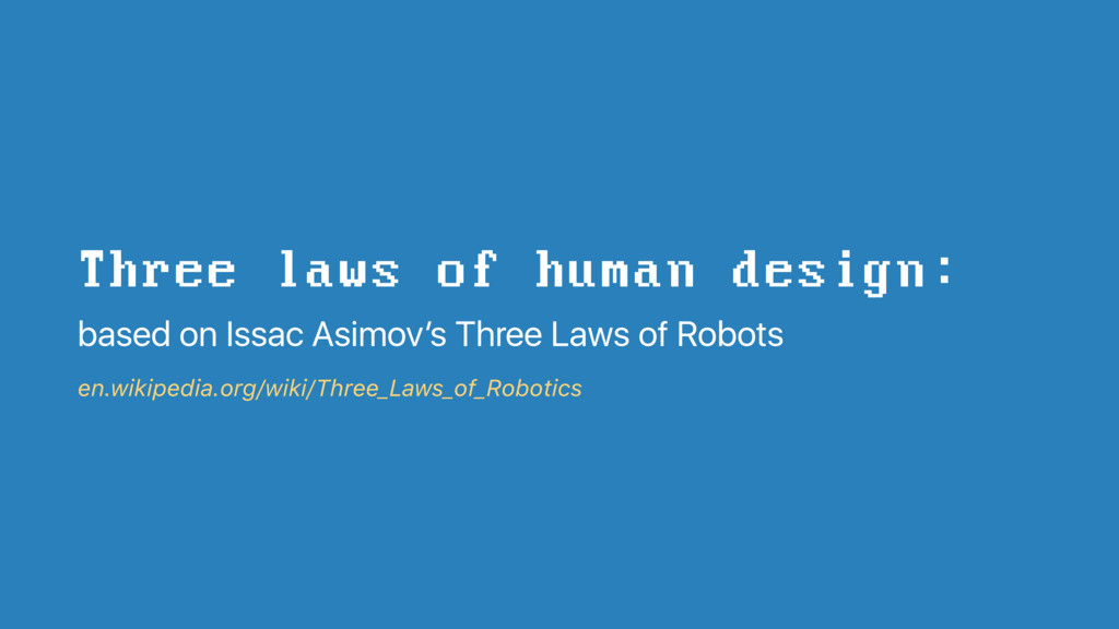 Three laws of human design:   based on Issac As...