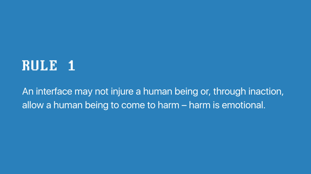 An interface may not injure a human being or, t...