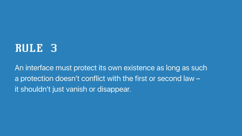 An interface must protect its own existence as ...