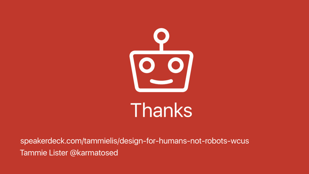 Tammie Lister @karmatosed Thanks speakerdeck.co...
