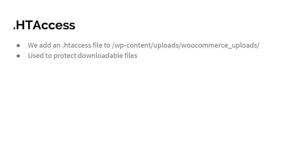 .HTAccess ● We add an .htaccess file to /wp-con...