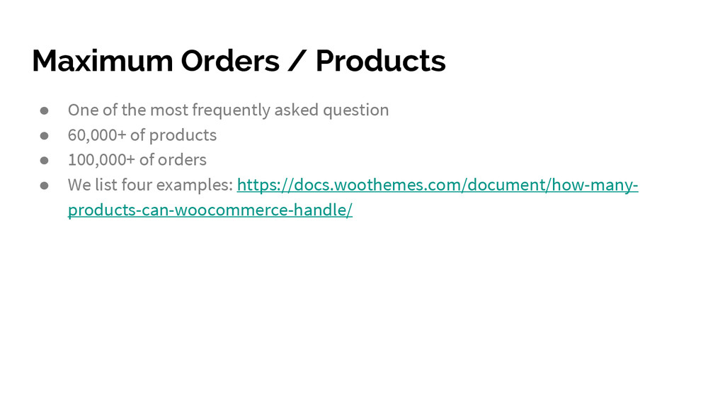 Maximum Orders / Products ● One of the most fre...