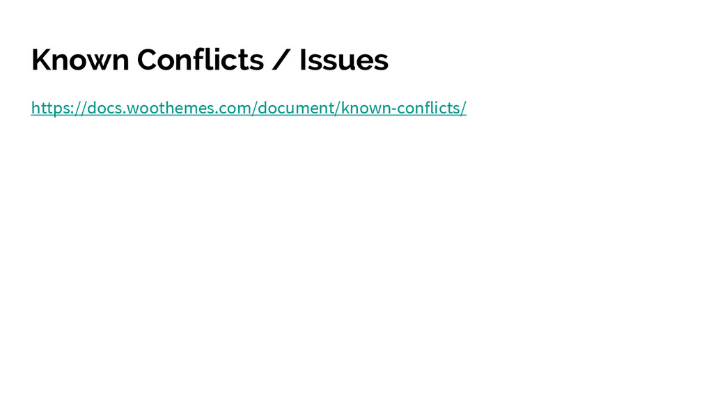 Known Conflicts / Issues https://docs.woothemes...