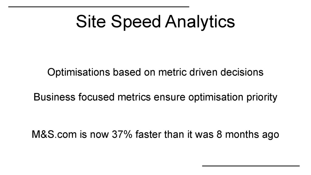 Optimisations based on metric driven decisions ...