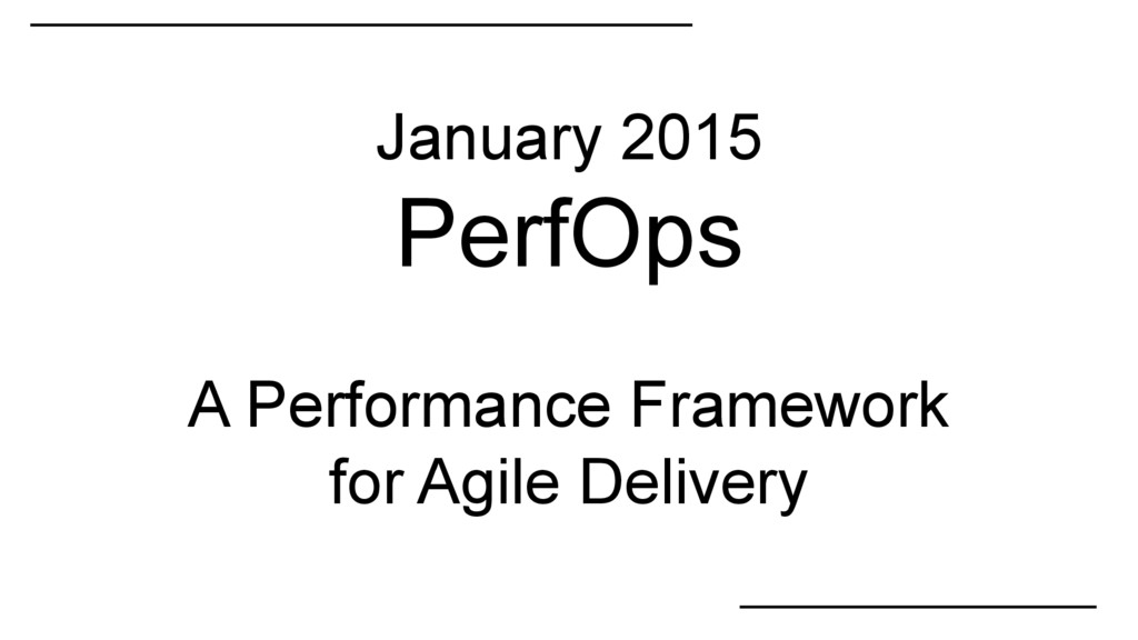 January 2015 PerfOps A Performance Framework fo...