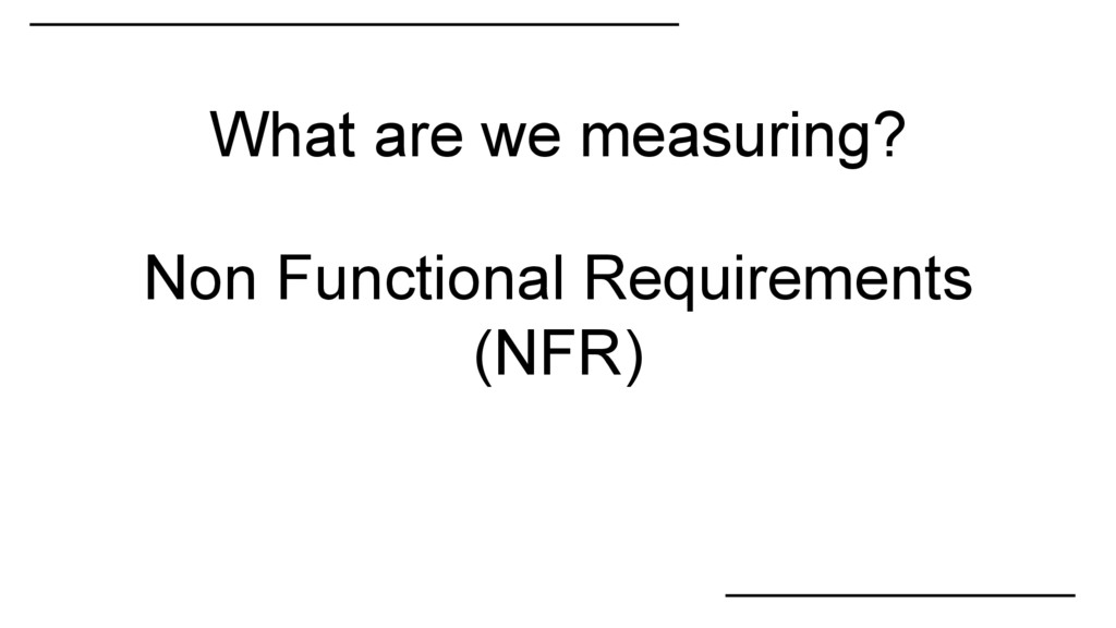 Non Functional Requirements (NFR) What are we m...