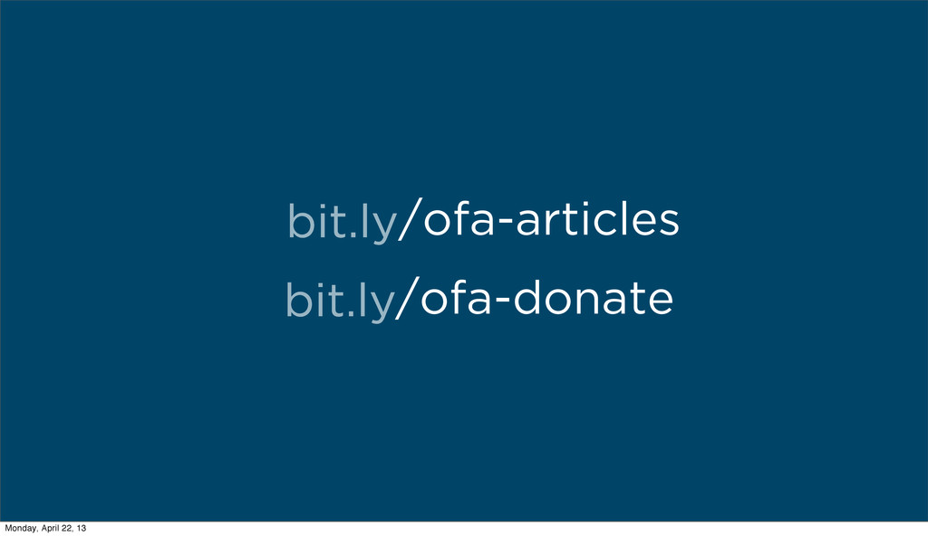 bit.ly/ofa-articles /ofa-donate bit.ly Monday, ...