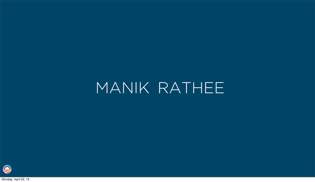 RATHEE MANIK Monday, April 22, 13