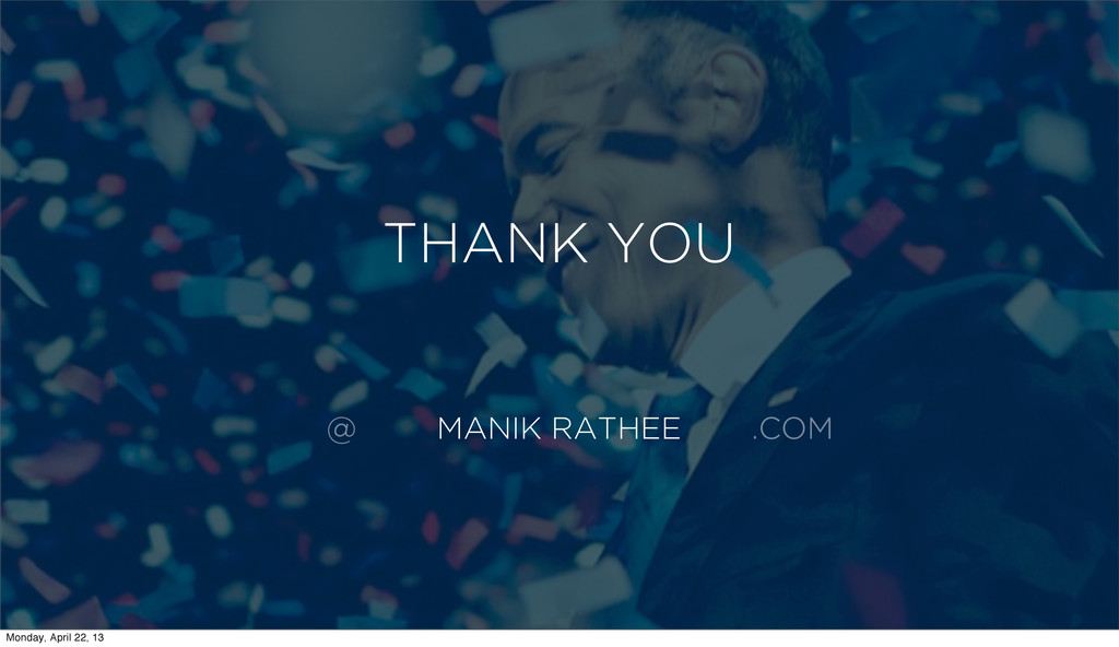 MANIK RATHEE @ .COM THANK YOU Monday, April 22,...