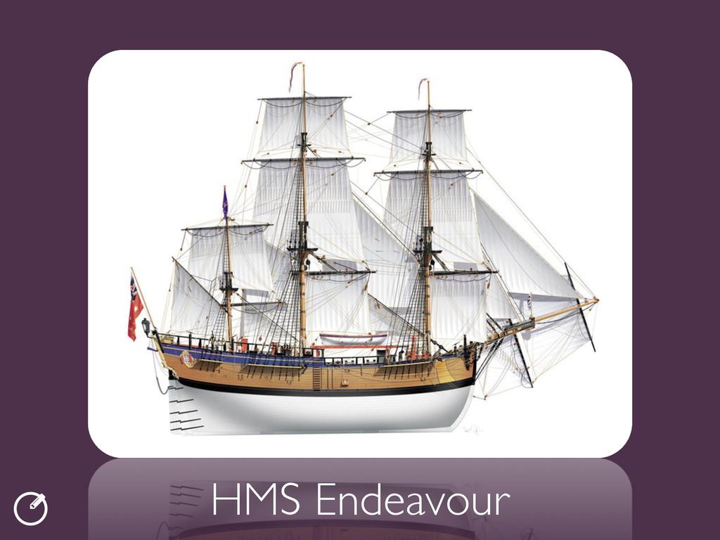 ƾ HMS Endeavour