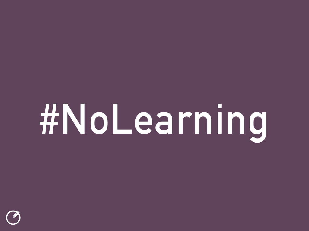 ƾ #NoLearning
