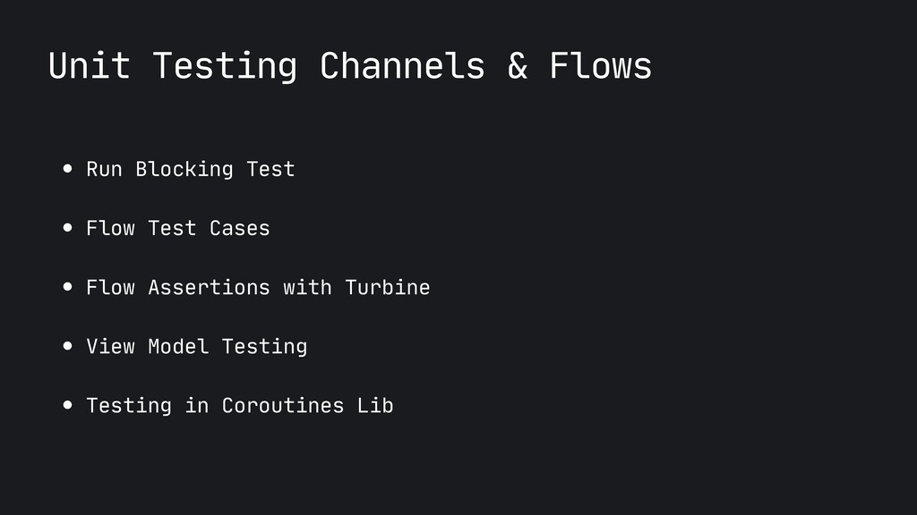 Unit Testing Channels & Flows ● Run Blocking Te...