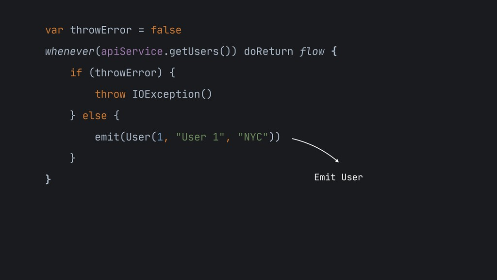 var throwError = false  whenever(apiService.get...