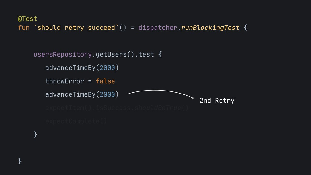 @Test  fun `should retry succeed`() = dispatche...