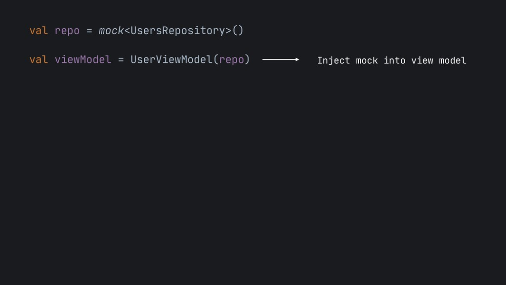 val repo = mock<UsersRepository>()  val viewMod...