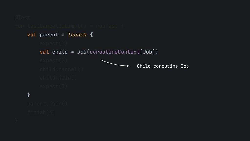 @Test  fun testCancelJobImpl() = runTest {  val...